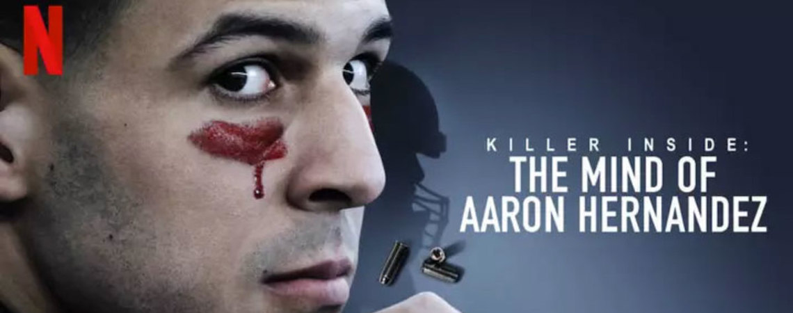 Qué ver: Killer Inside: The Mind of Aaron Hernandez | Deparojo